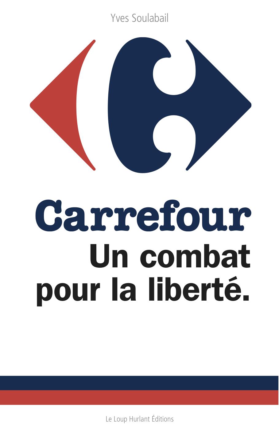 Couverture du livre Carrefour un combat pour la liberté Yves Soulabail