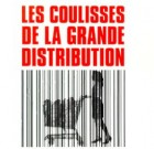 Les coulisses de la grande distribution