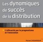 Les dynamiques de succès de la distribution, par Michel Choukroun