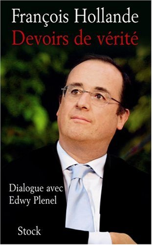 francois hollande edwy plenel devoir verite