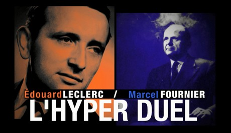 L'hyper Duel edouard leclerc marcel fournier