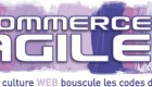 Congrès Commerce Agile 2015 : « Quand la culture web bouscule les codes du retail »