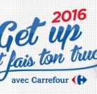 Le concours Carrefour Get Up & Fais ton truc 2016