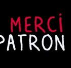"""Message pour Bernard Arnault : """"Merci Patron !"""", la bande annonce"""