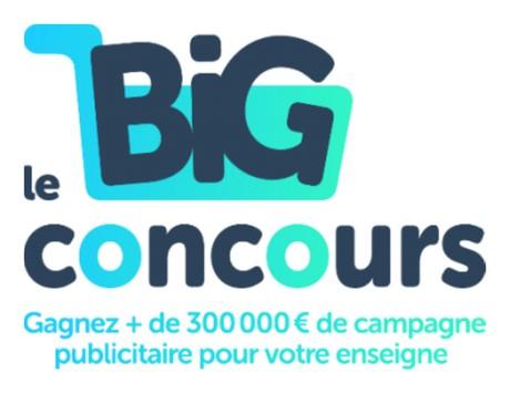 Le Big Concours pour gagner + de 300000 € de campagne publicitaire pour votre enseigne